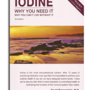 Iodine why you need it, why you can't live without it
